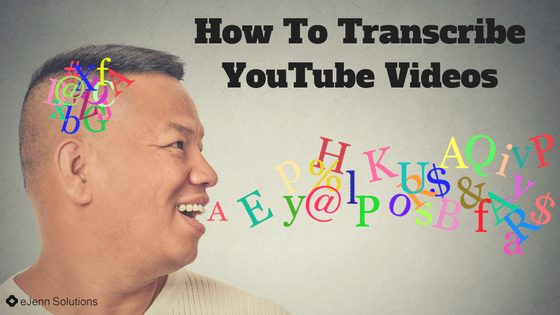 How To Transcribe Your YouTube Videos | eJenn Solutions