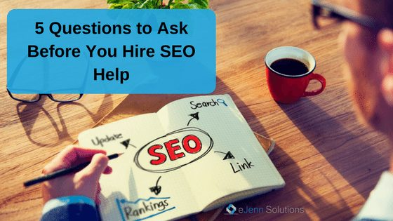 5 Interview Questions to Ask Before You Hire SEO Help