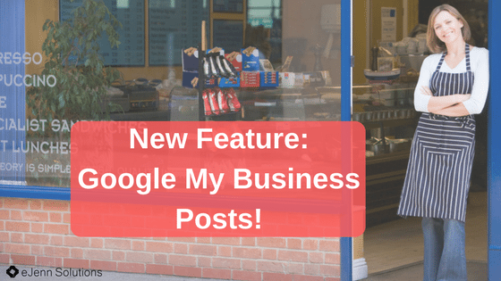 New Feature: Google My Business Posts!