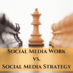 social media work vs social media strategy