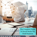 complete guide to social media for small business