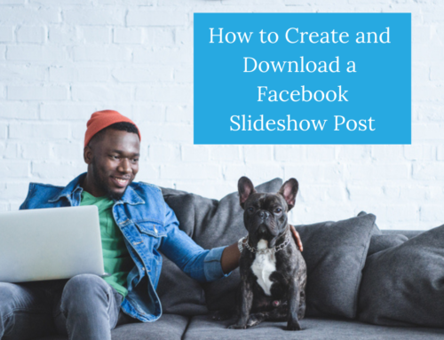 How to Create and Download a Facebook Slideshow Post